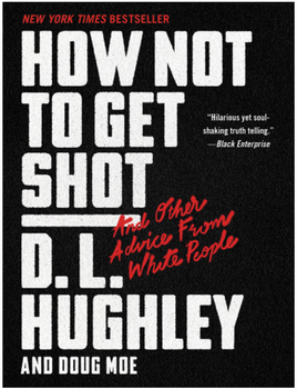 How Not to Get Shot: And Other Advice From White People 3983PB
