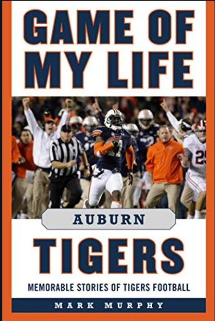 Game of My Life: Auburn Tigers  [HARDCOVER BOOK]