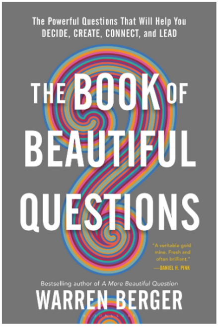 The Book of Beautiful Questions: The Powerful Questions That Will Help You Decide, Create, Connect, and Lead 4049PB