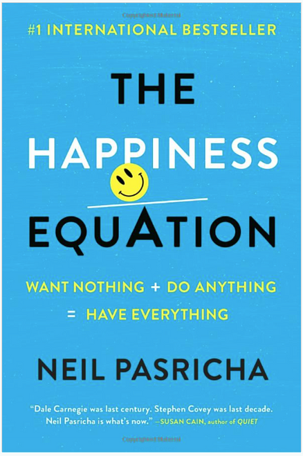 The Happiness Equation: Want Nothing + Do Anything=Have Everything 4050PB