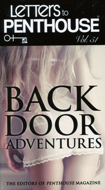 Letters to Penthouse Vol 51 : Back Doors Adventures