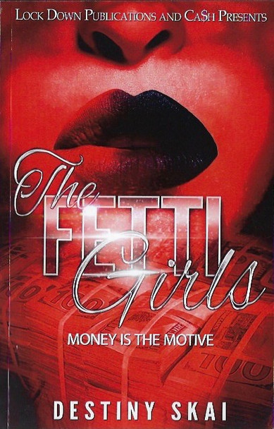 The Fetti Girls 1: Money is the Motive