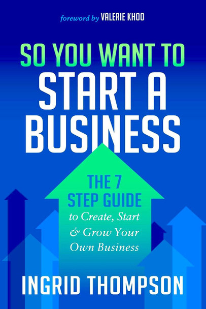 So You Want to Start a Business: The 7 Step Guide