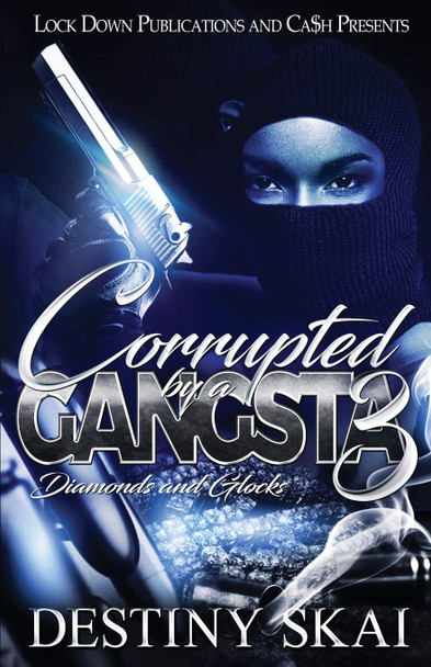 Corrupted By A Gangsta Part 3