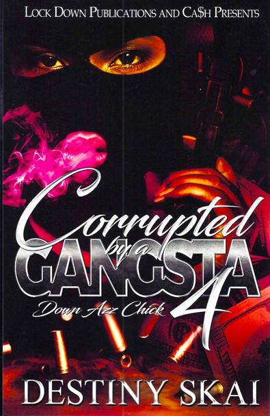 Corrupted By A Gangsta Part 4