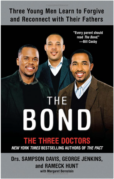 The Bond: Three Young Men Learn to Forgive and Reconnect with Their Fathers 4000PB