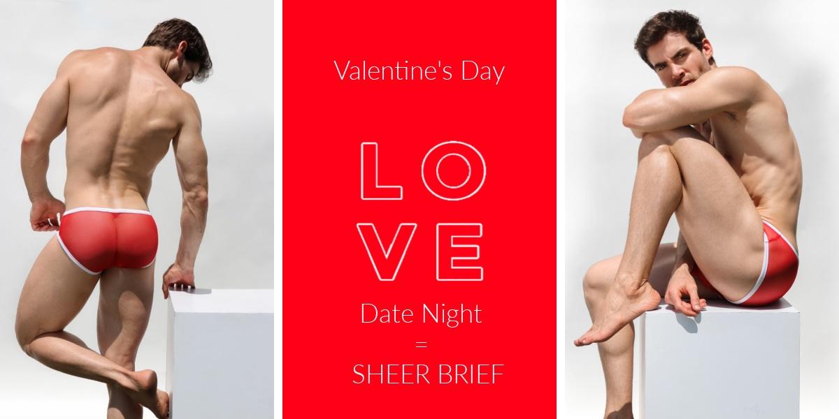 Valentine's Day. L O V E. Date night = Sheer Brief