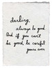 darling, always be good handmade paper print