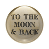 Paperweight - To The Moon and Back