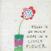 So much hope flower art print with gallery wrap frame
