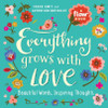 Everything Grows with Love