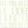 Antique Sign - All You Need is Love - White with Cream Letters