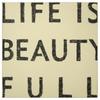 Antique Sign - Life is Beauty Full - Cream with Black Letters