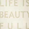 Antique Sign - Life is Beauty Full - White with Cream Letters