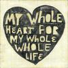 Whole Heart Whole Life art print
