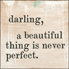 Darling, A Beautiful Thing*