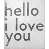 "Simple black and white art print. White background with ""Hello I love you"" printed in a black font."