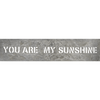 You Are My Sunshine - Metal Sign