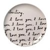 "white melamine plate with the quote ""darling, i love you, i love you... etc"""