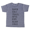 grey t-shirt with black lettering - supercalifragilisticexpialidocious