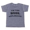I'm the Boss, Applesauce T-Shirt