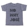 No Way, José T-Shirt