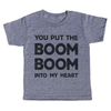 You Put the Boom Boom Into My Heart T-Shirt