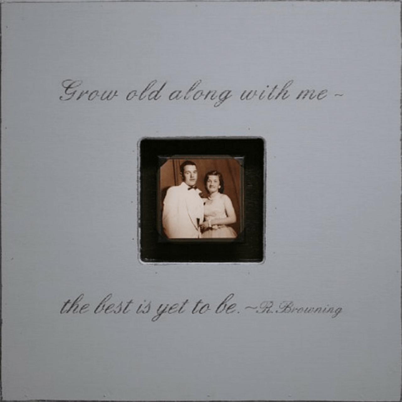 grow old along with me - photo box