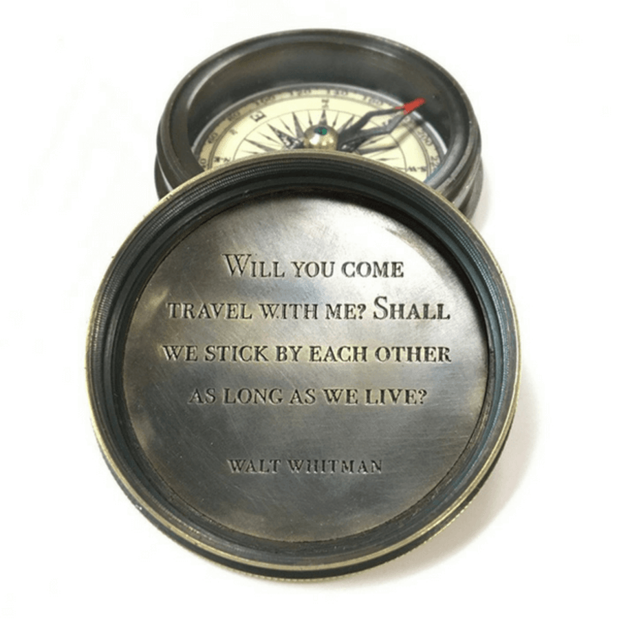 """compass with """"will you come travel with me? shall we stick by each other as long as we live? - walt whitman"""" engraved"""