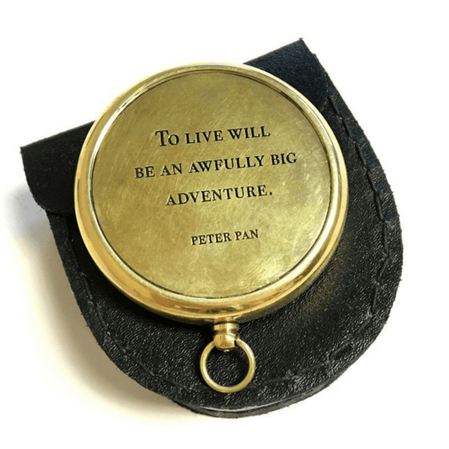 "compass with ""to live will be an awfully big adventure. - peter pan"" engraved on it"