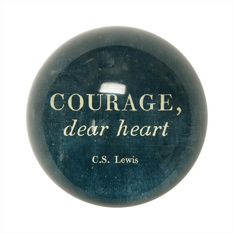 paperweight - courage, dear heart