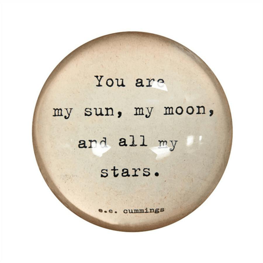 paperweight - my sun, my moon, an all my stars