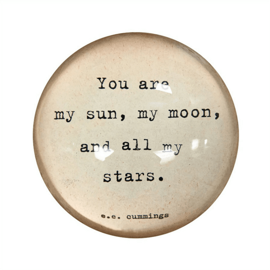 paperweight - my sun, my moon, an all my stars