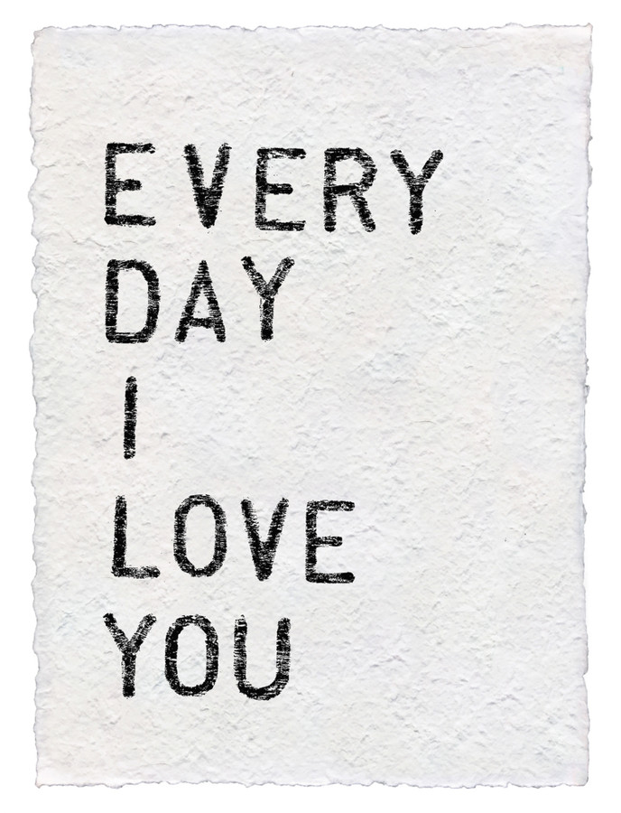 every day I love you handmade paper print