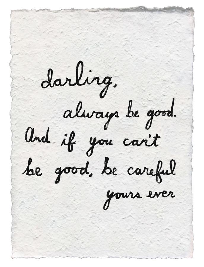 darling, always be good handmade paper print