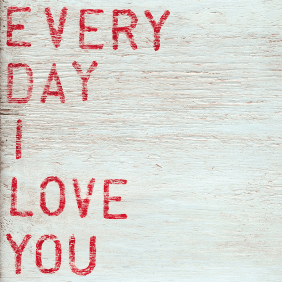 "Art print features a white background with red letters that say ""Every day I love you."""