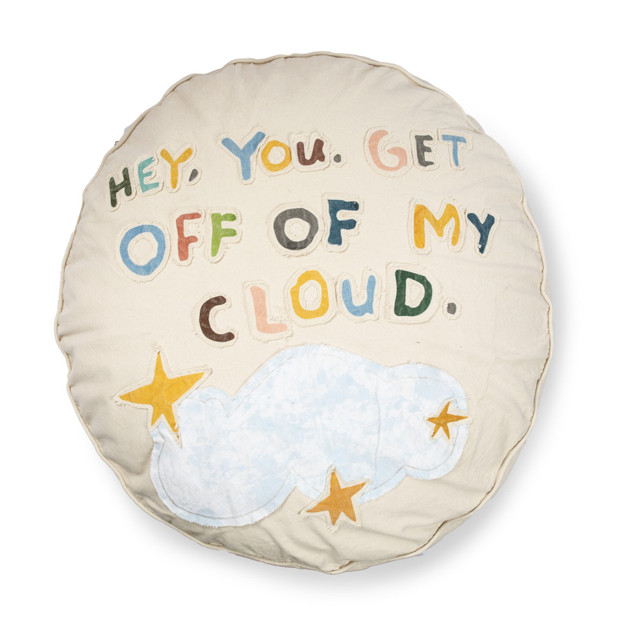 Hey You Get Off My Cloud Floor Pouf - cream pouf with multicolor patch lettering with a cloud and stars