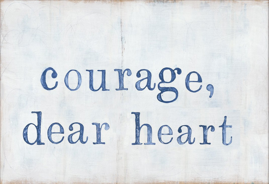 courage, dear heart art print with gallery wrap frame