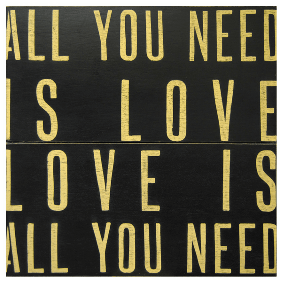 Antique Sign - All You Need is Love - Black with Cream Letters