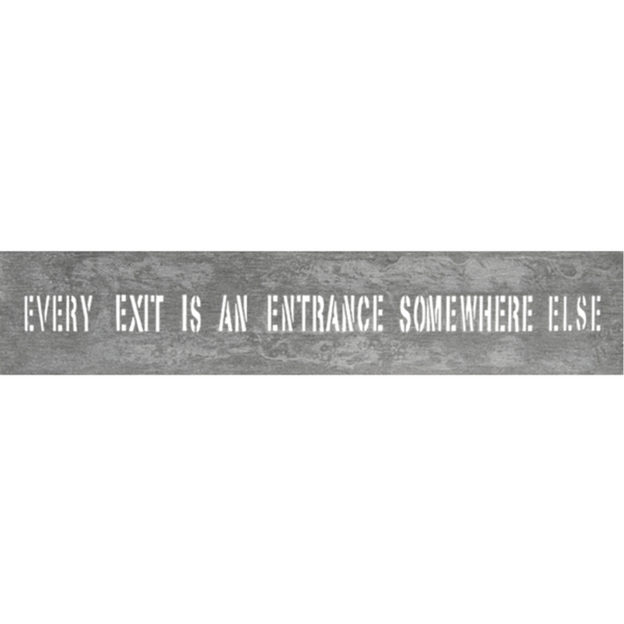 every exit is an entrance somewhere else metal sign