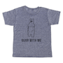 grey t-shirt with black lettering - bear with me, with an outline of a bear standing up