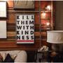"""""""Kill them with kindness"""""""
