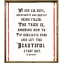 """This simple art print has a quote from R. Bradbury printed on white background, """"We are all cups, constantly and quietly being filled. The truthis, knowing how to tip ourselves over and let the beautiful stuff out."""""""
