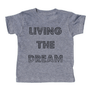 grey t-shirt with black lettering - living the dream