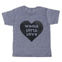 grey t-shirt with black lettering - whole lotta love text inside of a heart