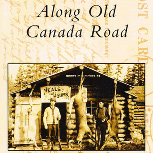 Along Old Canada Road Postcard History Series