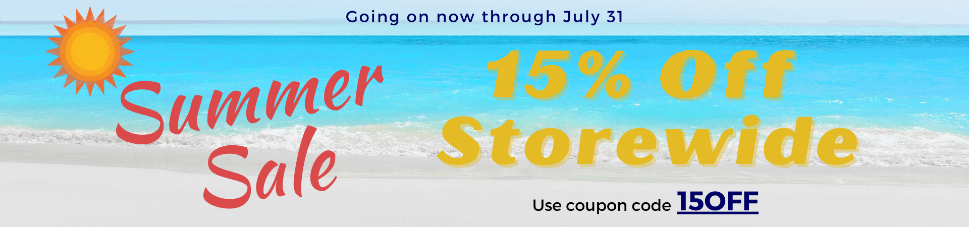 Save 15% off storewide with coupon code 15OFF through the end of July