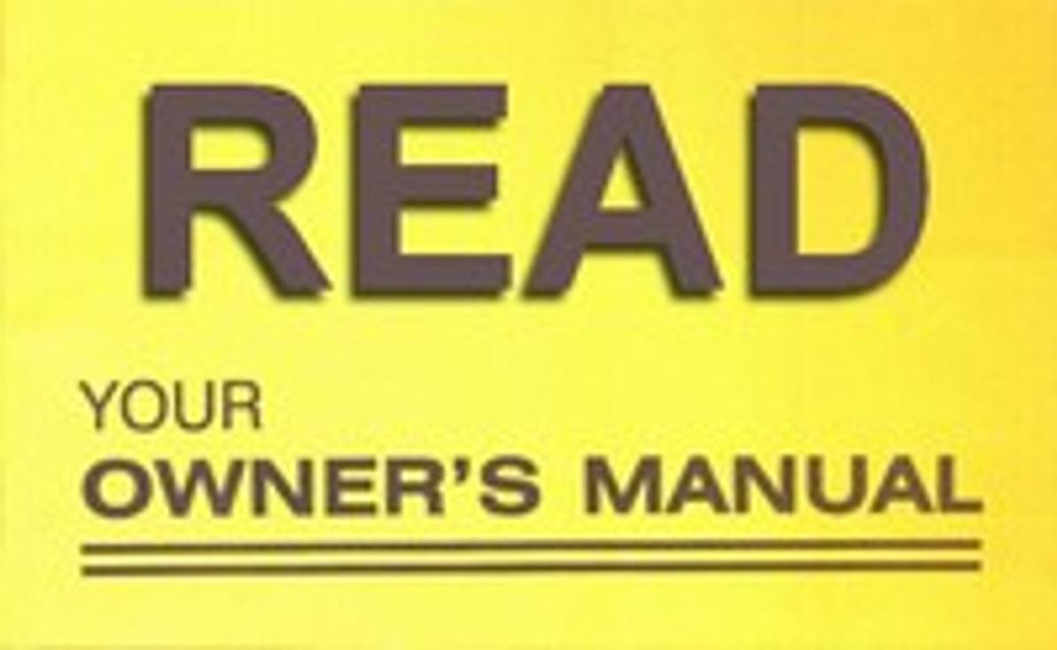 Read Your Owner's Manual