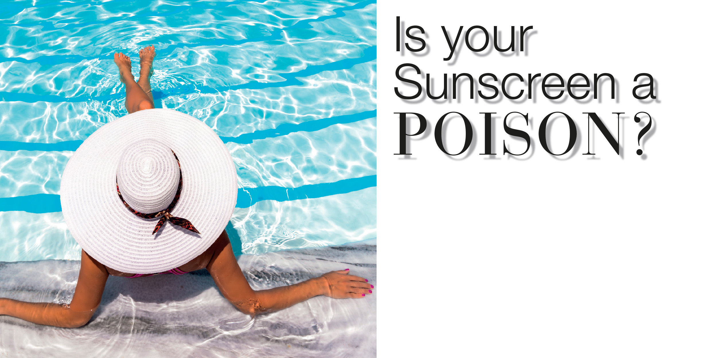 Is your sunscreen a poision ?
