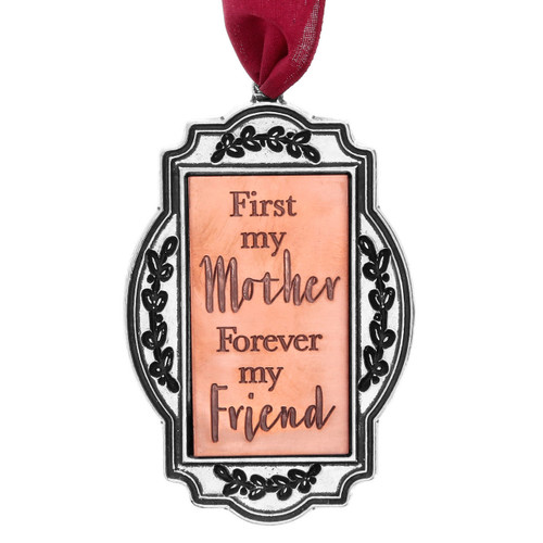 First my Mother, Forever  my Friend Ornament